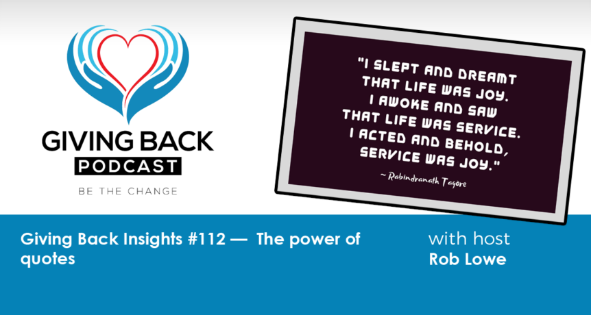 297: Giving Back Insights #112 — The power of quotes with ...